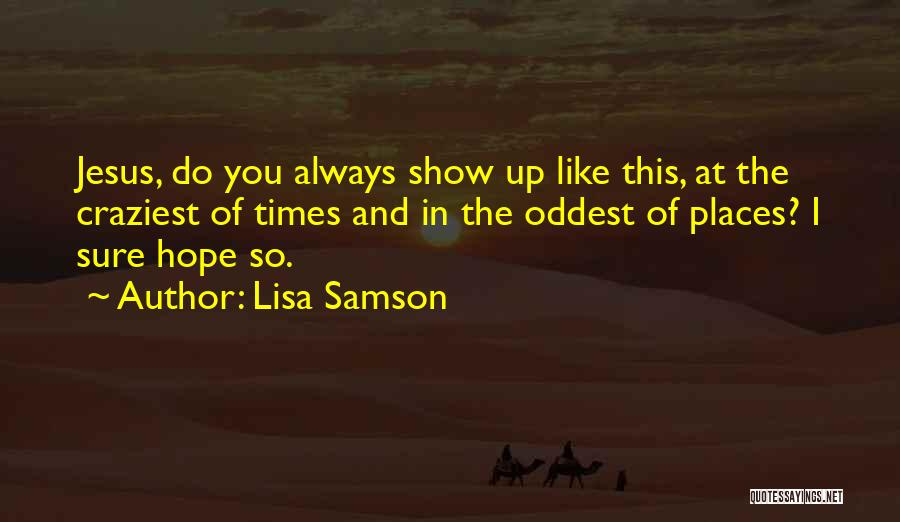 In Times Like This Quotes By Lisa Samson