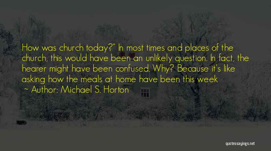 In Times Like This Quotes By Michael S. Horton