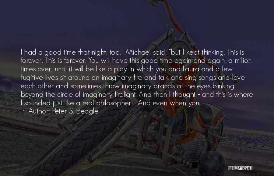 In Times Like This Quotes By Peter S. Beagle