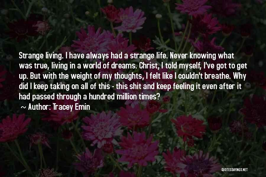 In Times Like This Quotes By Tracey Emin
