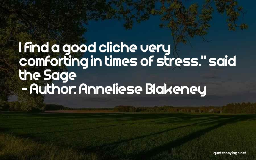 In Times Of Stress Quotes By Anneliese Blakeney