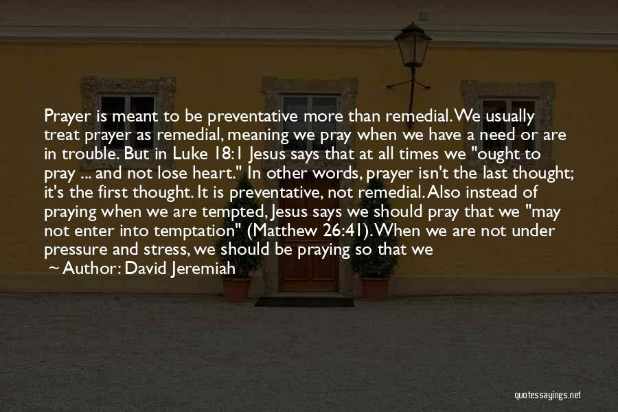 In Times Of Stress Quotes By David Jeremiah
