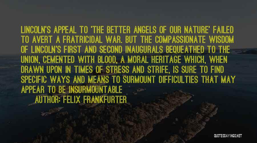 In Times Of Stress Quotes By Felix Frankfurter