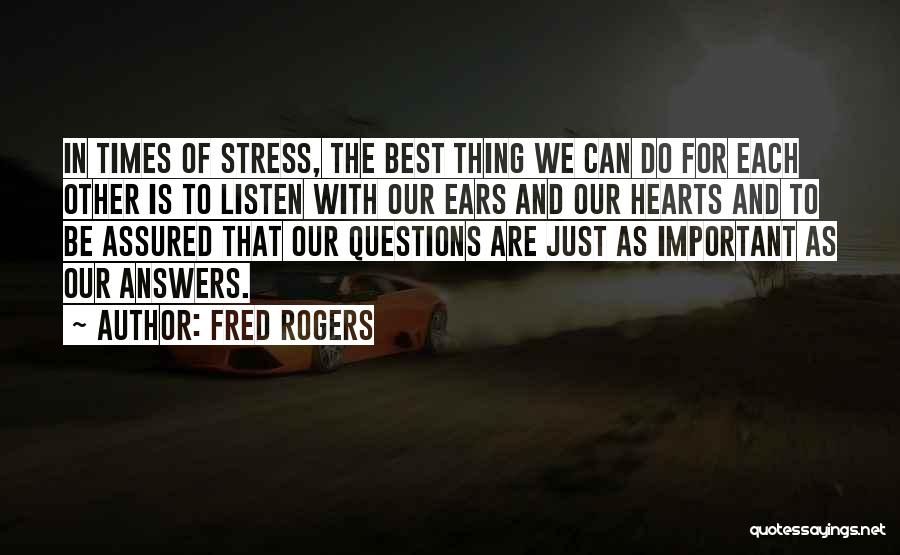 In Times Of Stress Quotes By Fred Rogers