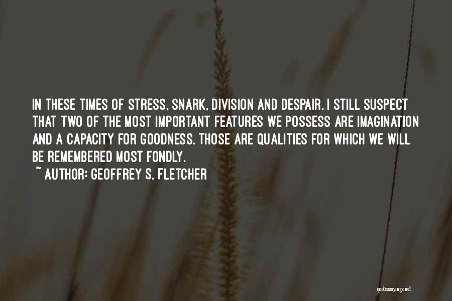 In Times Of Stress Quotes By Geoffrey S. Fletcher