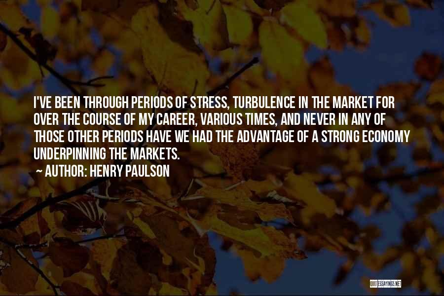 In Times Of Stress Quotes By Henry Paulson