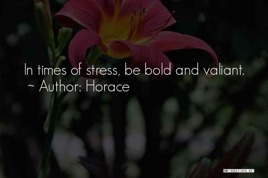 In Times Of Stress Quotes By Horace