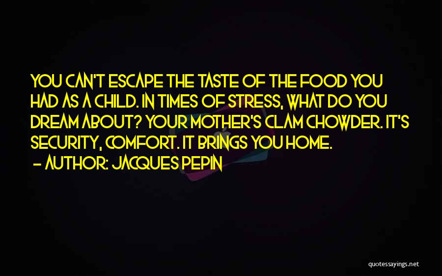 In Times Of Stress Quotes By Jacques Pepin