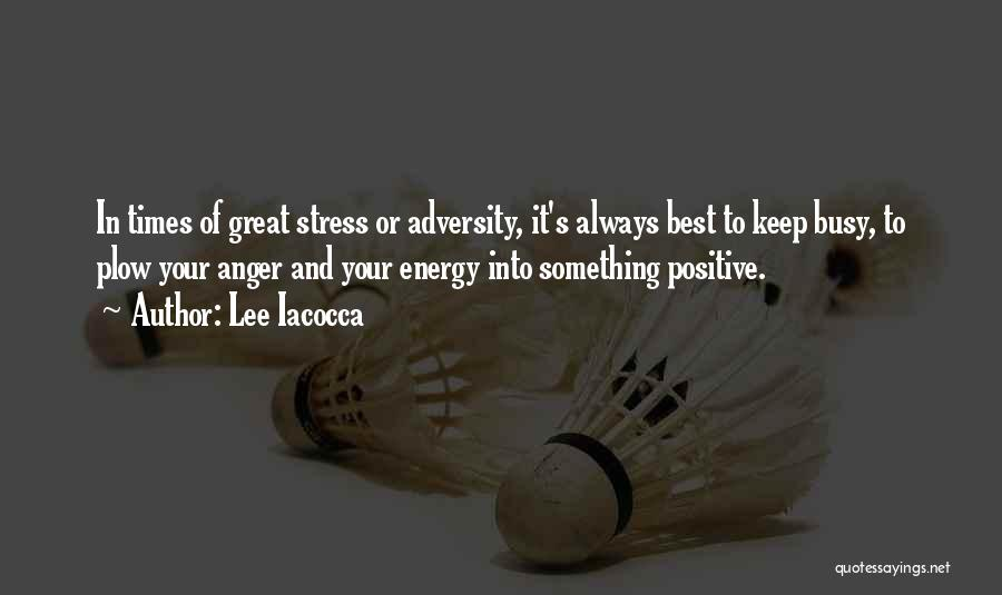 In Times Of Stress Quotes By Lee Iacocca