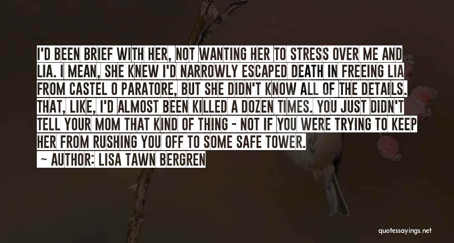 In Times Of Stress Quotes By Lisa Tawn Bergren