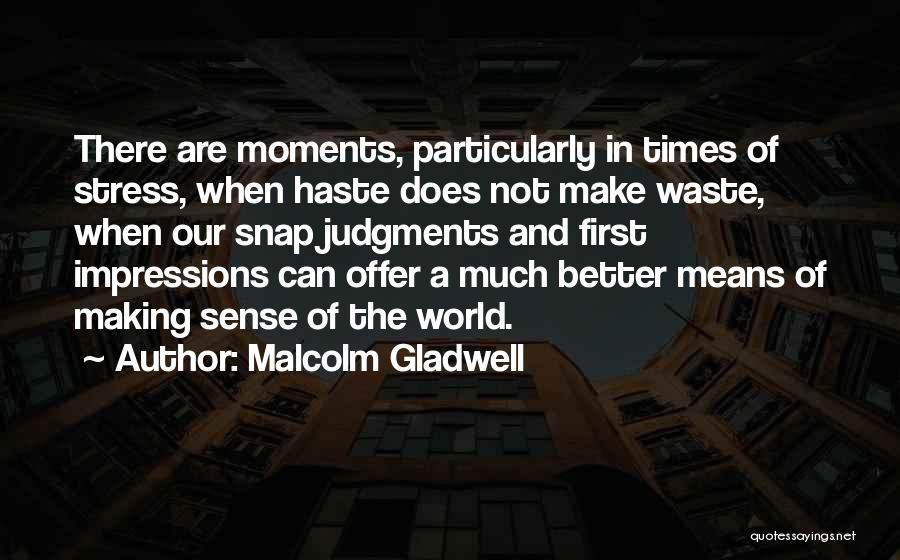 In Times Of Stress Quotes By Malcolm Gladwell