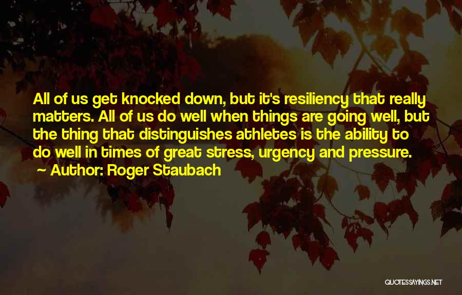 In Times Of Stress Quotes By Roger Staubach