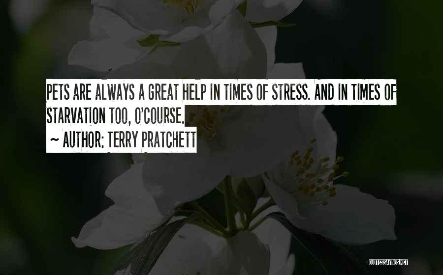 In Times Of Stress Quotes By Terry Pratchett