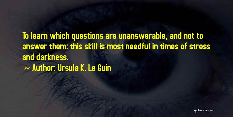 In Times Of Stress Quotes By Ursula K. Le Guin