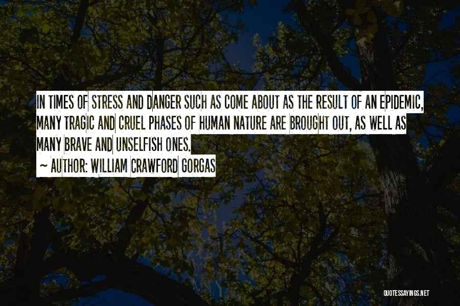 In Times Of Stress Quotes By William Crawford Gorgas