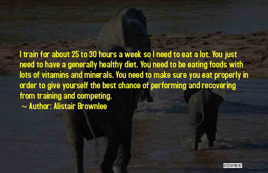 In Training Quotes By Alistair Brownlee
