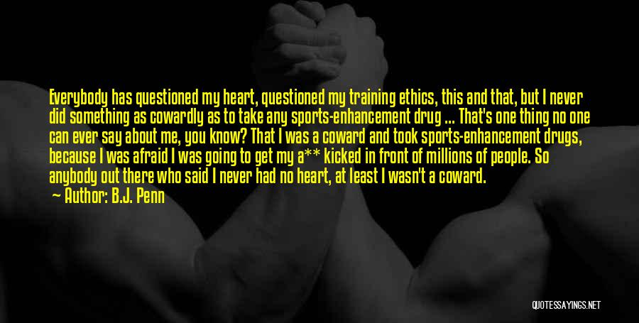 In Training Quotes By B.J. Penn