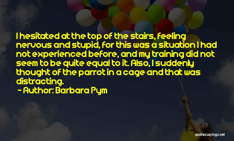 In Training Quotes By Barbara Pym
