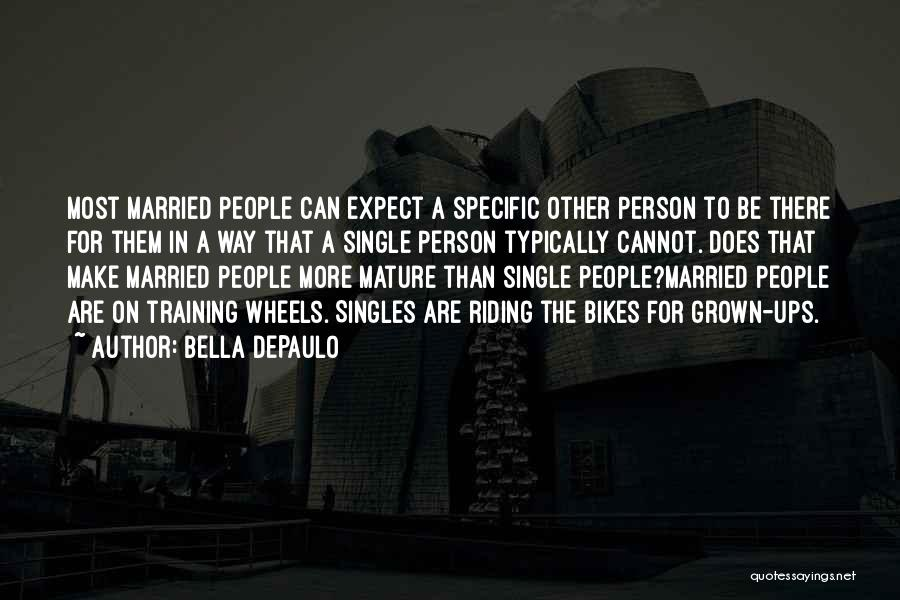 In Training Quotes By Bella DePaulo
