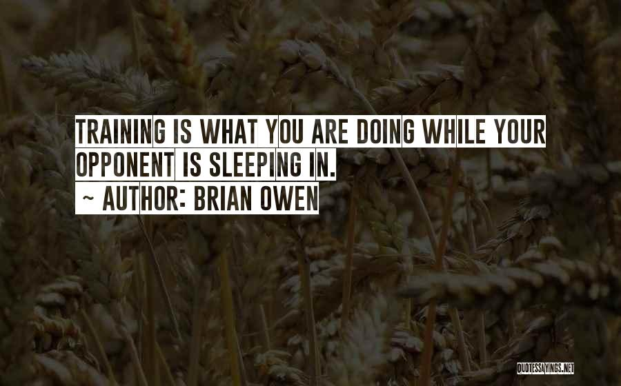 In Training Quotes By Brian Owen