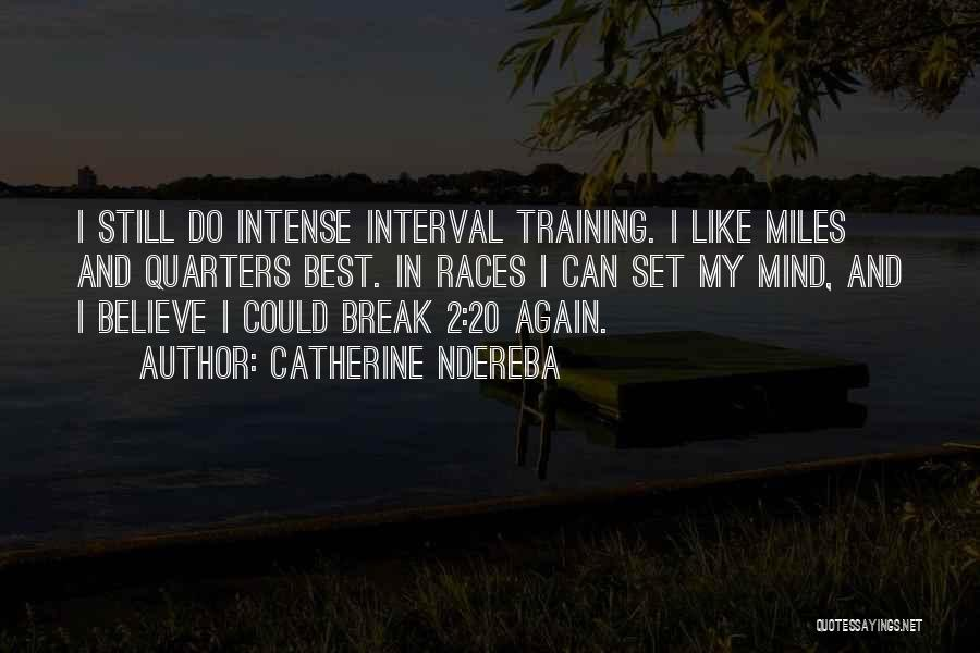 In Training Quotes By Catherine Ndereba
