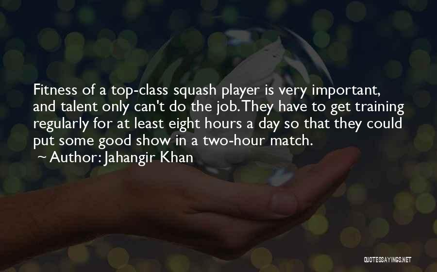 In Training Quotes By Jahangir Khan
