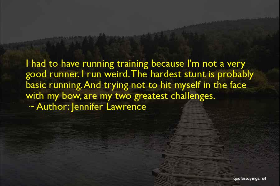In Training Quotes By Jennifer Lawrence