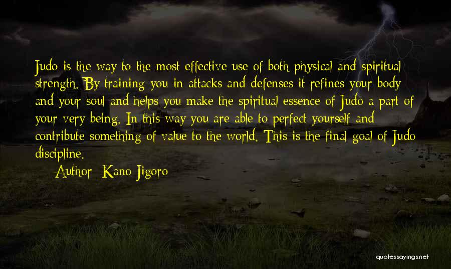 In Training Quotes By Kano Jigoro