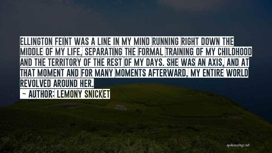 In Training Quotes By Lemony Snicket