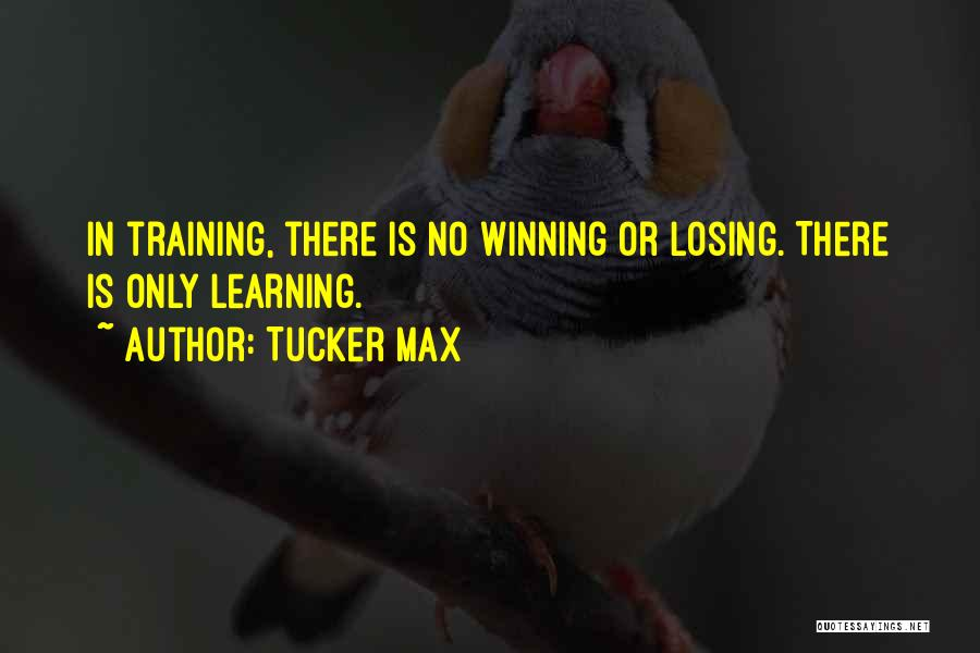 In Training Quotes By Tucker Max