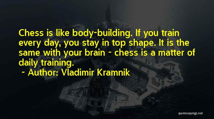 In Training Quotes By Vladimir Kramnik