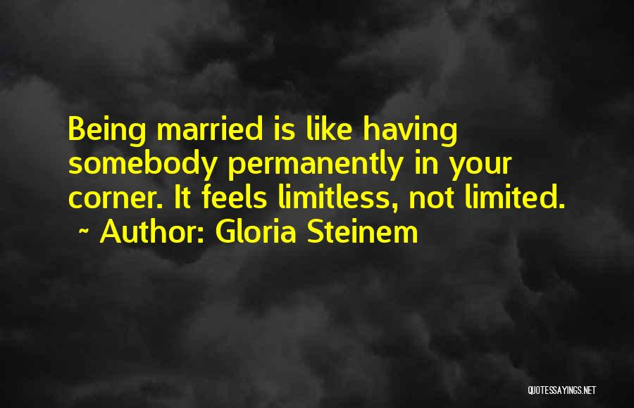 In Your Corner Quotes By Gloria Steinem