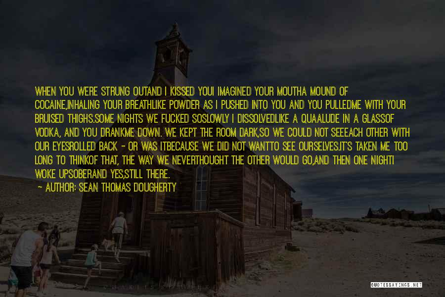 In Your Eyes Love Quotes By Sean Thomas Dougherty
