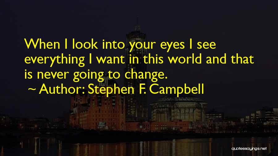 In Your Eyes Love Quotes By Stephen F. Campbell