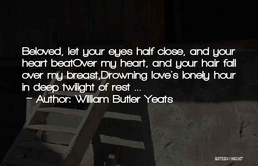 In Your Eyes Love Quotes By William Butler Yeats