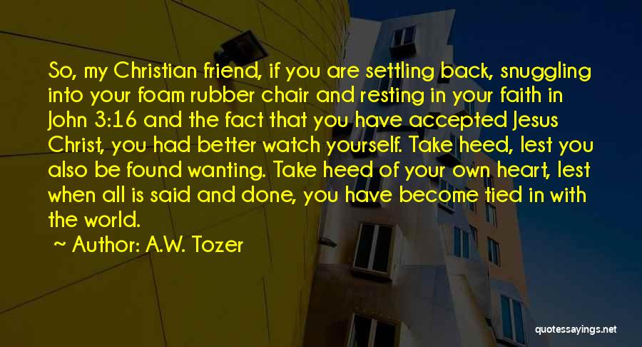 In Your Own World Quotes By A.W. Tozer