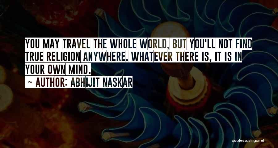 In Your Own World Quotes By Abhijit Naskar