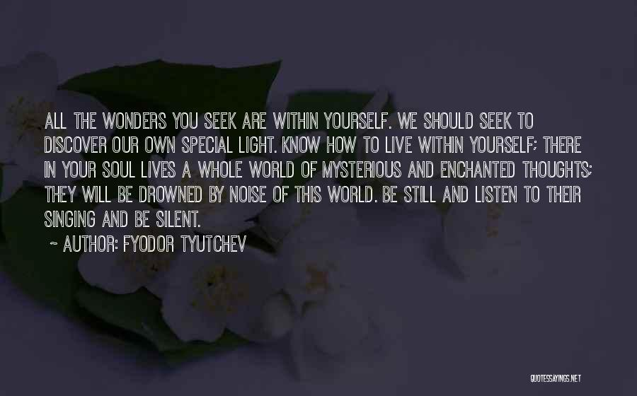 In Your Own World Quotes By Fyodor Tyutchev