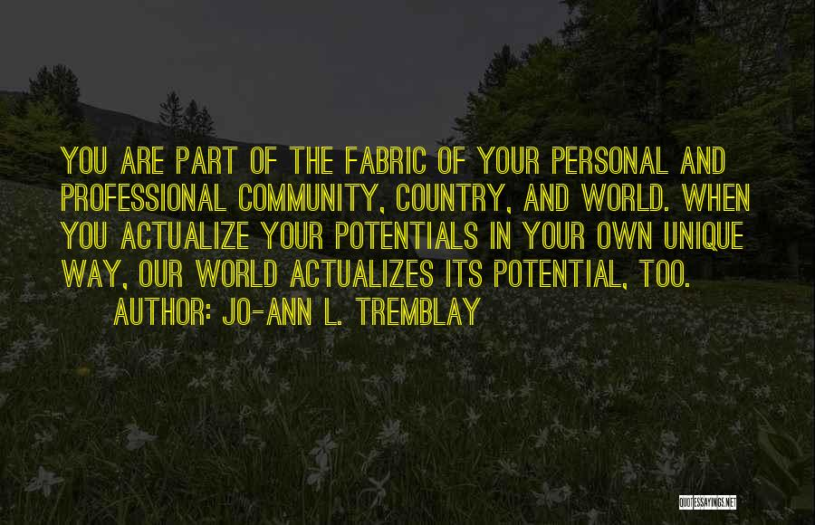In Your Own World Quotes By Jo-Ann L. Tremblay