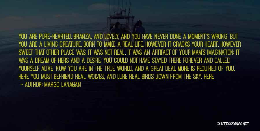 In Your Own World Quotes By Margo Lanagan