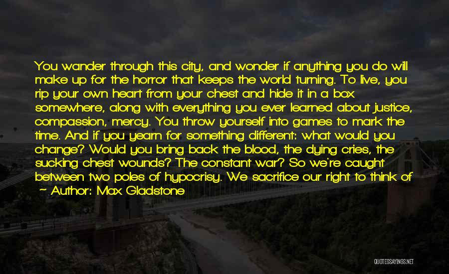 In Your Own World Quotes By Max Gladstone