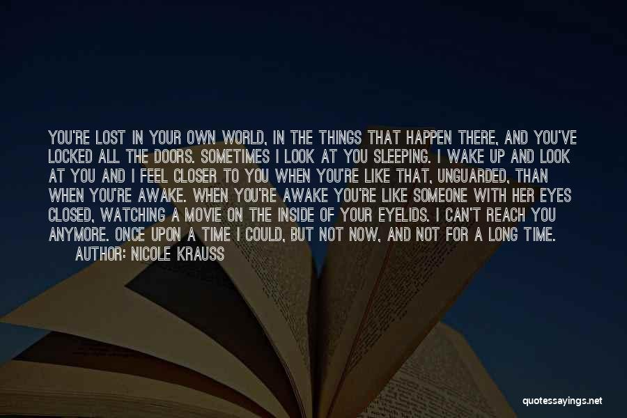 In Your Own World Quotes By Nicole Krauss