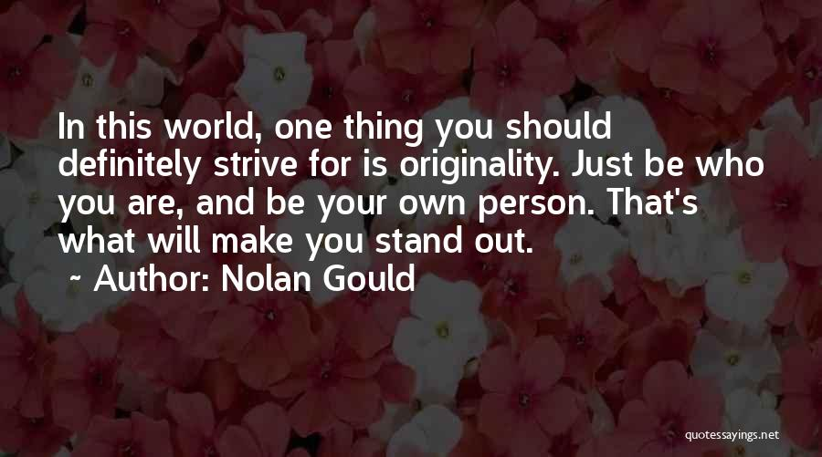 In Your Own World Quotes By Nolan Gould