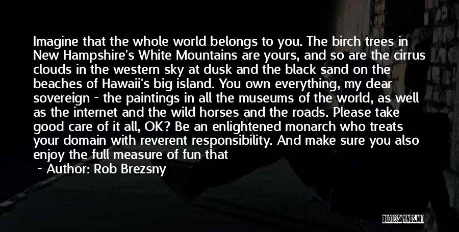 In Your Own World Quotes By Rob Brezsny