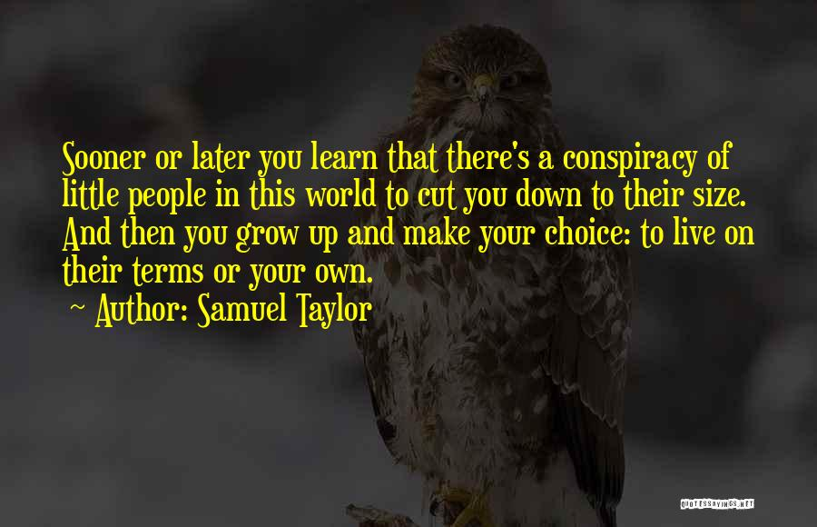 In Your Own World Quotes By Samuel Taylor