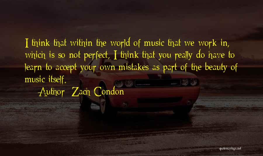 In Your Own World Quotes By Zach Condon