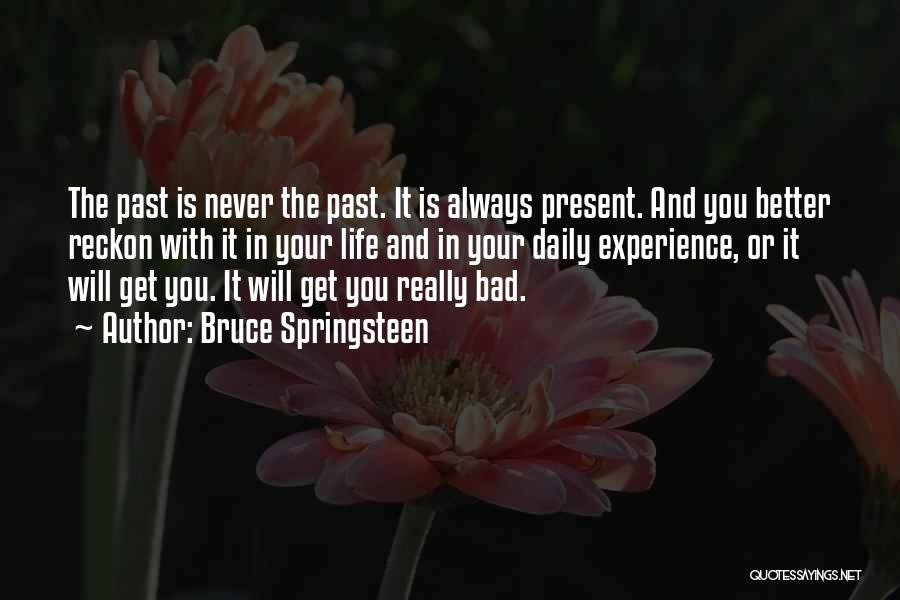 In Your Past Quotes By Bruce Springsteen