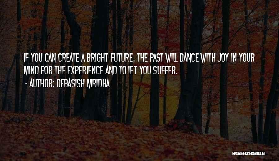 In Your Past Quotes By Debasish Mridha