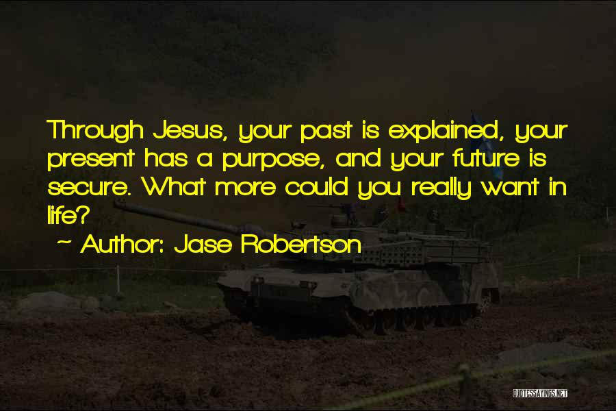 In Your Past Quotes By Jase Robertson