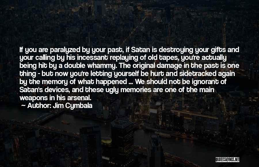 In Your Past Quotes By Jim Cymbala